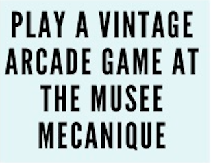 """Bingo Square from things to do in san francisco with kids bingo challenge that reads """"play a vintage arcade game at the musee mecanique"""""""