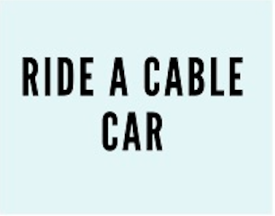 """Bingo Square that reads """"Ride a cable car"""""""